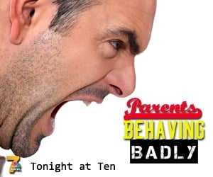 Parents Behaving Badly: Wednesday at 10